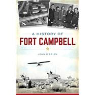 A History of Fort Campbell by O'Brien, John, 9781626192751