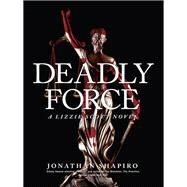 Deadly Force by Shapiro, Jonathan, 9781634252751