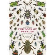 The Book of Beetles: A Life-size Guide to Six Hundred of Nature's Gems by Bouchard, Patrice; Evans, Arthur V.; Le Tirant, St'phane, 9780226082752