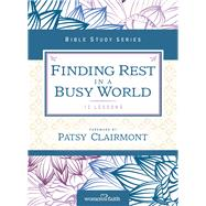 Finding Rest in a Busy World by Feinberg, Margaret; Clairmont, Patsy, 9780310682752