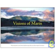 Visions of Marin: A Consummate Portrait of Marin County: San Francisco Bay to the Pacific Ocean, the Golden Gate Bridge to West Marin's Pastoral Organic Farms by Goodwin, Kathleen; Blair, Richard, 9780967152752
