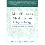 Mindfulness Meditation in Psychotherapy by Alper, Steven A., 9781626252752