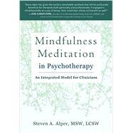 Mindfulness Meditation in Psychotherapy by Alper, Steven A., 9781626252752