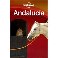 Lonely Planet Andalucia by Lonely Planet Publications; Noble, Isabella; Clark, Gregor; Garwood, Duncan; Noble, John, 9781786572752