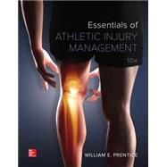 Essentials of Athletic Injury Management by Prentice, William, 9780078022753