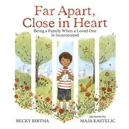 Far Apart, Close in Heart by Birtha, Becky; Kastelic, Maja, 9780807512753