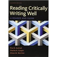 Reading Critically, Writing Well A Reader and Guide by Axelrod, Rise B.; Cooper, Charles R.; Warriner, Alison M., 9781319032753