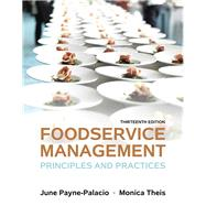 Foodservice Management Principles and Practices by Payne-Palacio, June, Ph.D., RD; Theis, Monica, 9780133762754