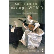 Music in the Baroque World: History, Culture, and Performance by Lewis; Susan, 9780415842754
