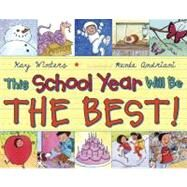 This School Year Will Be the Best! by Winters, Kay; Andriani, Renee, 9780525422754