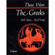 These Were the Greeks by Amos, H D, 9780802312754