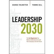 Leadership 2030: The Six Megatrends You Need to Understand to Lead Your Company into the Future by Vielmetter, Georg; Sell, Yvonne, 9780814432754