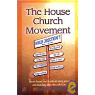 The House Church Movement: Hear from the Radical Men Who Are Leading This Revolution by Tom Begier; Frank Viola; Nick Vasiliades, 9780940232754