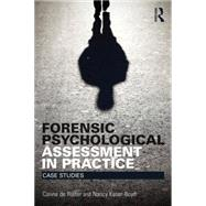 Forensic Psychological Assessment in Practice: Case Studies by De Ruiter; Corine, 9781138852754