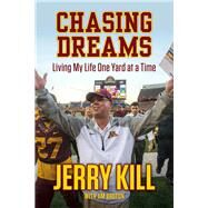 Chasing Dreams by Bruton, Jim; Kill, Jerry, 9781629372754