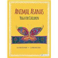 Animal Asanas by Oostendorp, Leila Kadri; Bahia, Elsa Mroziewicz, 9783791372754