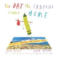 The Day the Crayons Came Home by Daywalt, Drew; Jeffers, Oliver, 9780399172755
