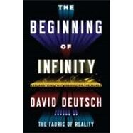 The Beginning of Infinity Explanations That Transform the World by Deutsch, David, 9780670022755