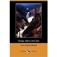 Songs, Merry and Sad by Mcneill, John Charles, 9781409962755