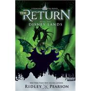 Kingdom Keepers: The Return Book One Disney Lands by Pearson, Ridley, 9781484732755