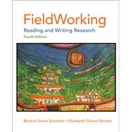 FieldWorking Reading and Writing Research by Sunstein, Bonnie Stone; Chiseri-Strater, Elizabeth, 9780312622756