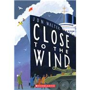 Close to the Wind by Walter, Jon, 9780545822756