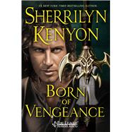 Born of Vengeance by Kenyon, Sherrilyn, 9781250082756