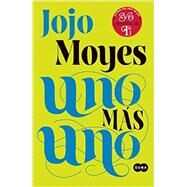 Uno m�s uno / One Plus One by Moyes, Jojo, 9786073132756