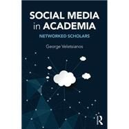 Social Media in Academia: Networked Scholars by Veletsianos; George, 9781138822757