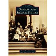 Sharon and Sharon Springs by Sharon Historical Society; Pfau, Nancy Dipace (CON), 9781467122757