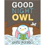 Good Night Owl by Pizzoli, Greg; Pizzoli, Greg, 9781484712757
