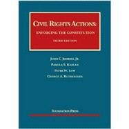 Civil Rights Actions: Enforcing the Constitution by Jeffries, John C., Jr.; Karlan, Pamela S.; Low, Peter W.; Rutherglen, George A., 9781609302757