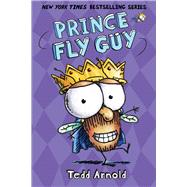 Prince Fly Guy (Fly Guy #15) by Arnold, Tedd, 9780545662758