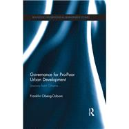 Governance for Pro-Poor Urban Development: Lessons from Ghana by Obeng-Odoom; Franklin, 9781138672758