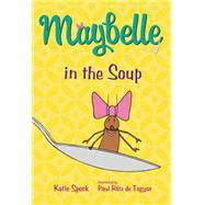 Maybelle in the Soup by Speck, Katie; R�tz de Tagyos, Paul, 9781250062758