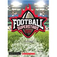 Football Superstars 2016 by Kelley, K.C., 9781338032758