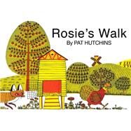 Rosie's Walk by Hutchins, Pat; Hutchins, Pat, 9781481422758