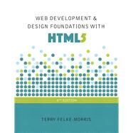 Web Development and Design Foundations with HTML5 by Felke-Morris, Terry, 9780134322759