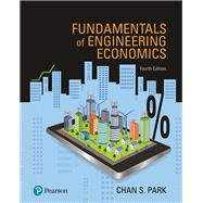 Fundamentals of Engineering Economics Plus MyLab Engineering with Pearson eText -- Access Card Package by Park, Chan S., 9780134872759