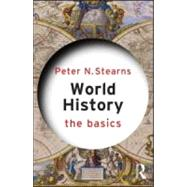 World History : The Basics by Stearns; Peter N., 9780415582759