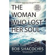 The Woman Who Lost Her Soul by Shacochis, Bob, 9780802122759