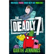 The Deadly 7 by Jennings, Garth, 9781250052759