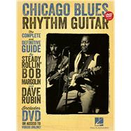 Chicago Blues Rhythm Guitar: The Complete Definitive Guide by Rubin, Dave; Margolin, Bob, 9781480352759