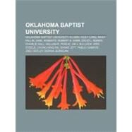 Oklahoma Baptist University : David L. Boren, David W. Whitlock, C. Pat Taylor, Bob Agee, James Milton Carroll, Mark Brister, John Wesley Raley by , 9781157052760