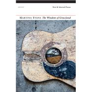 The Windows of Graceland by Evans, Martina, 9781784102760