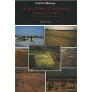 Excavations at Mucking Vol. 1 : The Site Atlas: Excavations by Clark, Ann, 9781850742760