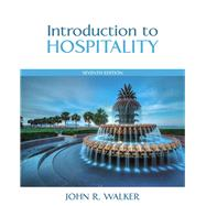 Introduction to Hospitality (7th edition) by John R. Walker, 9780133762761
