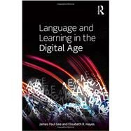 Language and Learning in the Digital Age by Gee; James Paul, 9780415602761