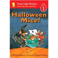 Halloween Mice! by Roberts, Bethany; Cushman, Doug, 9780544232761