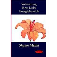 Vollendung Ihres Liebe Energiebereich by Mehta, Shyam, 9781412152761